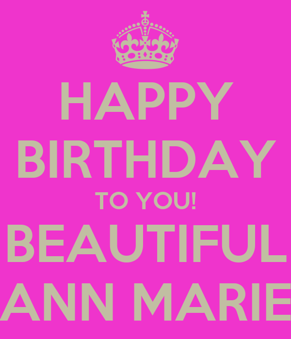 HAPPY BIRTHDAY TO YOU! BEAUTIFUL ANN MARIE Poster