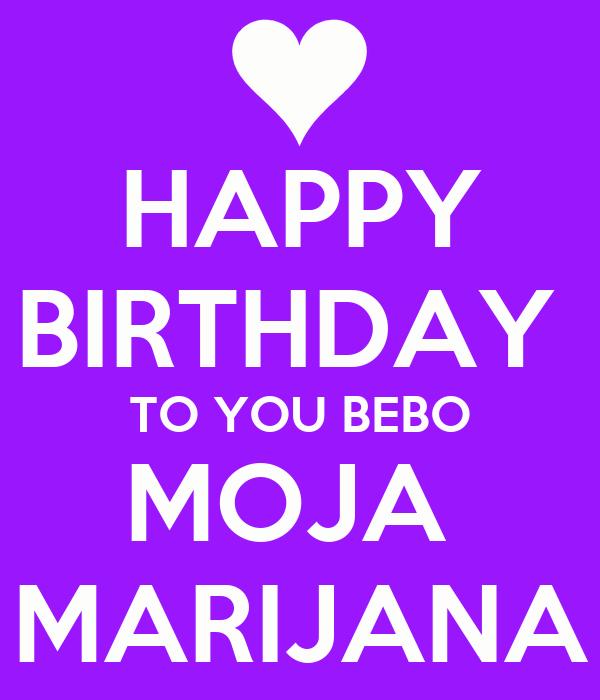 HAPPY BIRTHDAY  TO YOU BEBO MOJA  MARIJANA