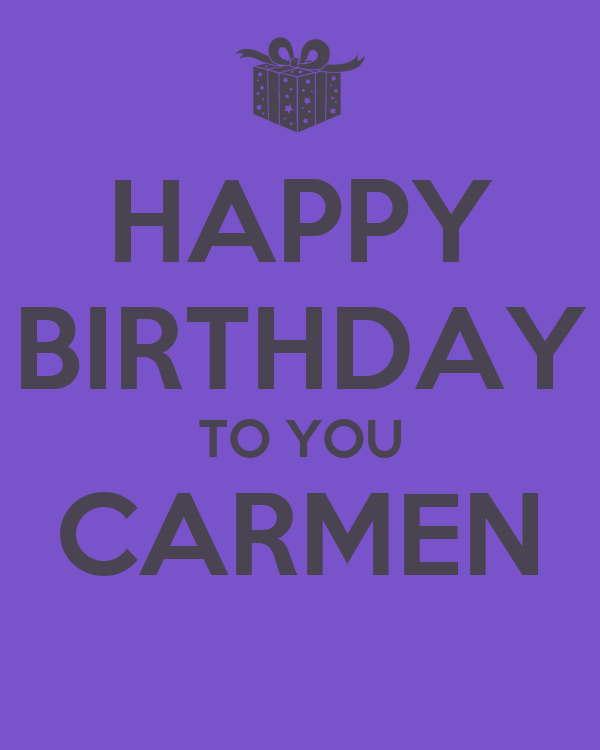 Birthday directory now celebrating jellybean1573 - Happy birthday carmen images ...