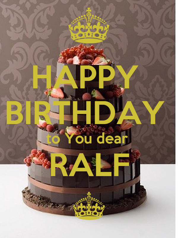 HAPPY  BIRTHDAY  to You dear  RALF ^