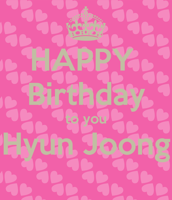 HAPPY  Birthday to you Hyun Joong