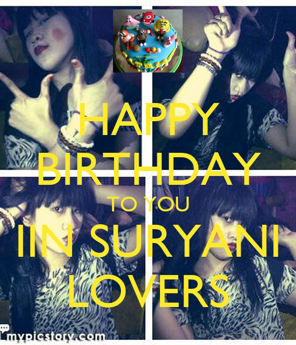 HAPPY BIRTHDAY TO YOU IIN SURYANI LOVERS