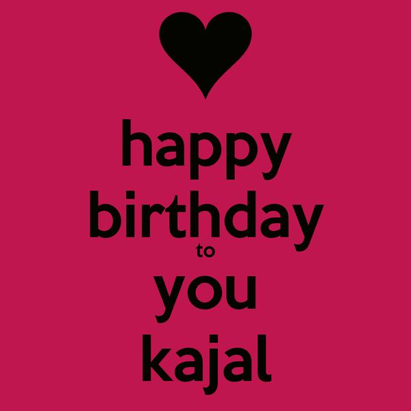 Happy Birthday To You Kajal Poster Harsh Keep Calm O Matic