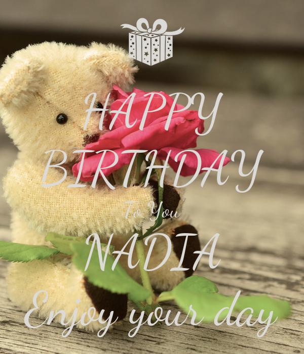 HAPPY BIRTHDAY To You NADIA Enjoy your day