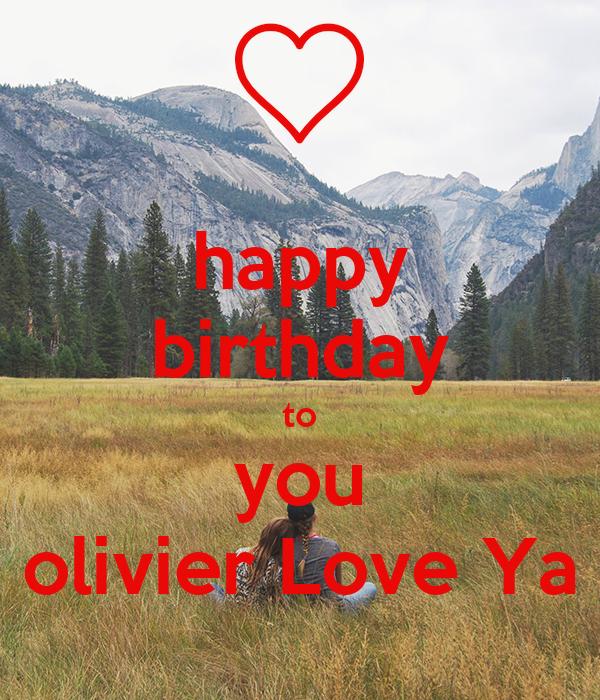 happy birthday to you olivier Love Ya
