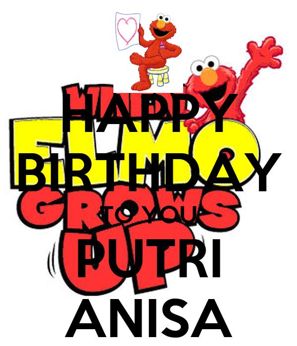 HAPPY BIRTHDAY TO YOU PUTRI ANISA