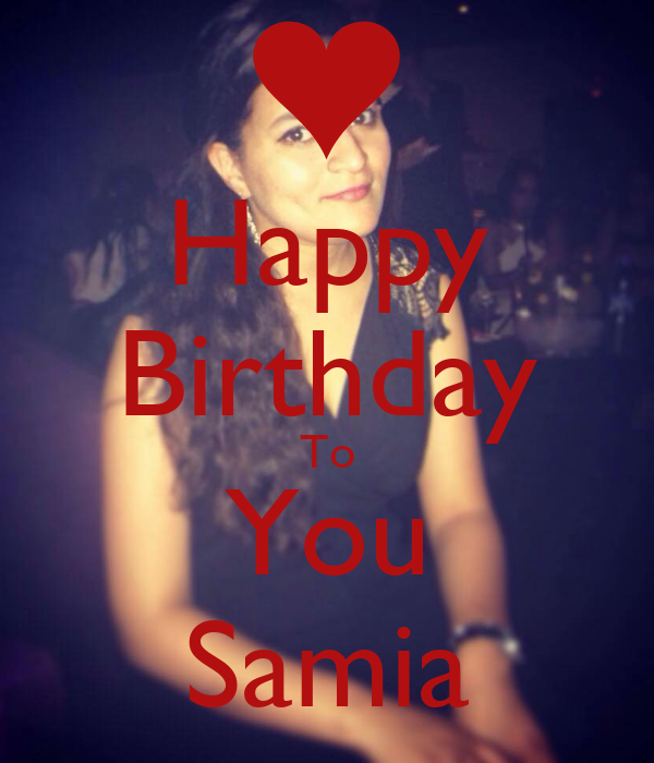 Happy Birthday To You Samia