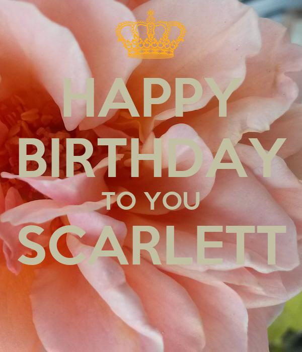 HAPPY BIRTHDAY TO YOU SCARLETT