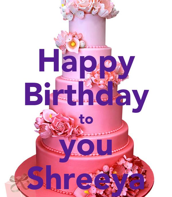 Happy Birthday To You Shreeya Poster Birthday Cakes Keep Calm O