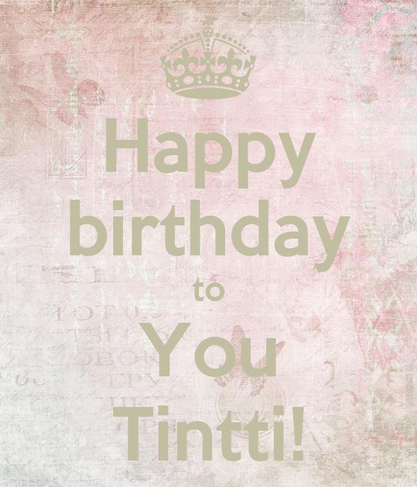 Happy birthday to You Tintti!