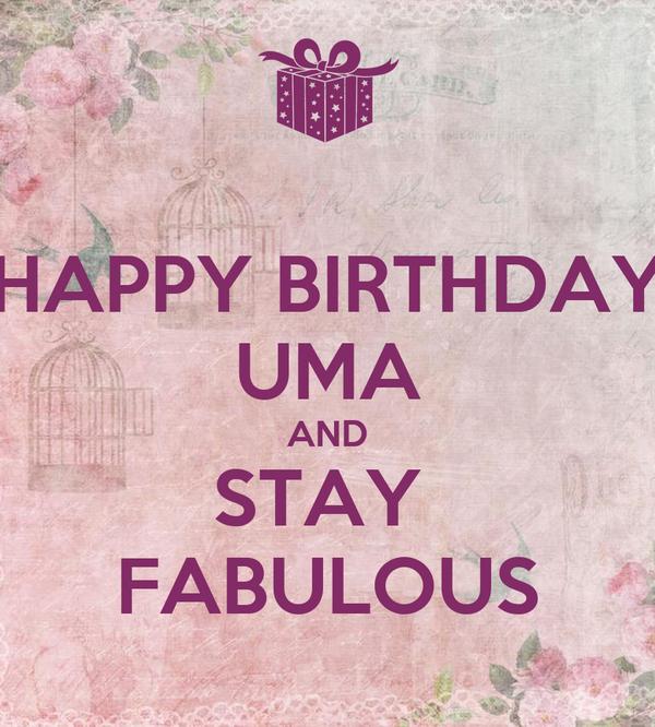 Happy Birthday Uma And Stay Fabulous Poster Sheba Keep Calm O Matic