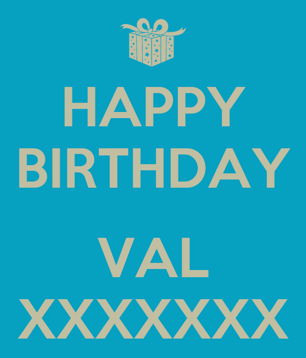 HAPPY BIRTHDAY  VAL XXXXXXX