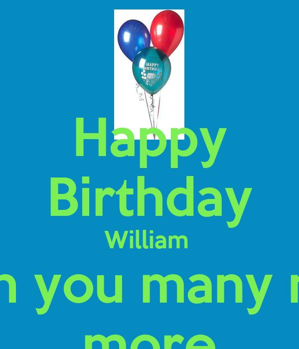 Happy Birthday William I Wish You Many Many More Poster Patsy