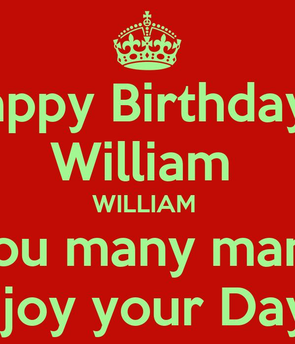 william william i wish you many many more enjoy your day