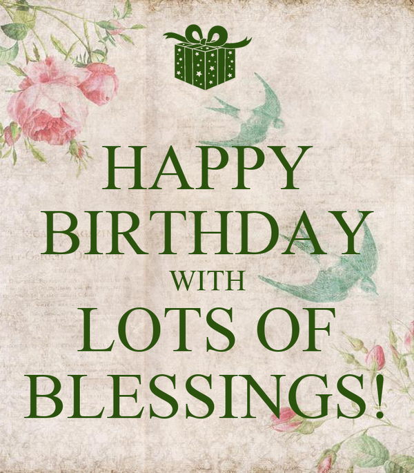 HAPPY BIRTHDAY WITH LOTS OF BLESSINGS!