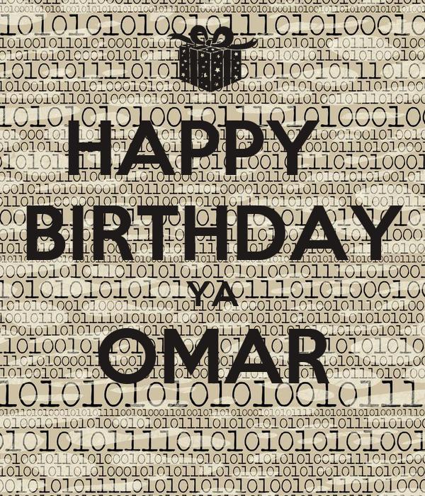 HAPPY   BIRTHDAY YA OMAR