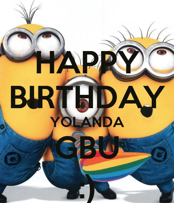 HAPPY BIRTHDAY YOLANDA GBU :)