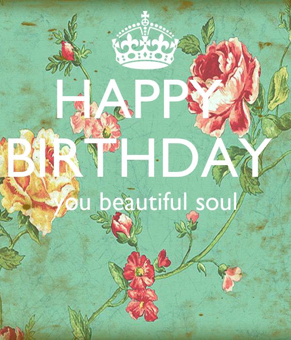 happy birthday you beautiful soul