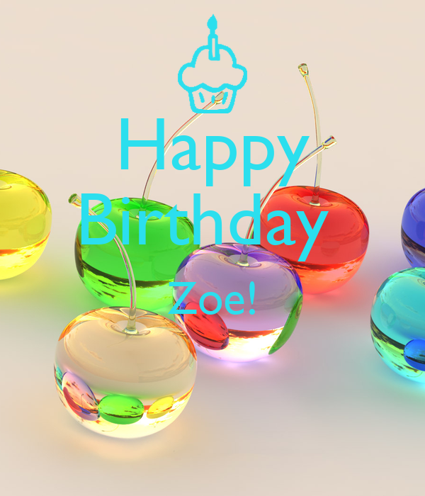 Happy Birthday Zoe Quotes ~ Happy birthday zoe poster nicolereneecrocker keep calm o matic