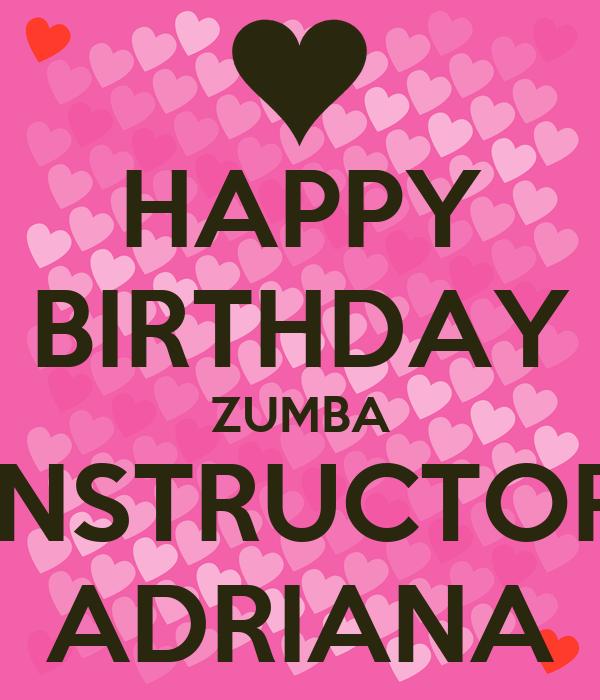 HAPPY BIRTHDAY ZUMBA INSTRUCTOR ADRIANA