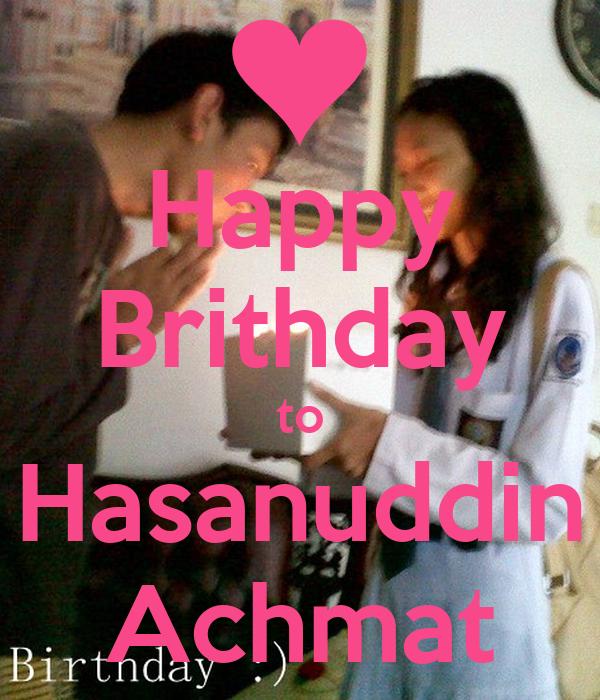 Happy Brithday to Hasanuddin Achmat