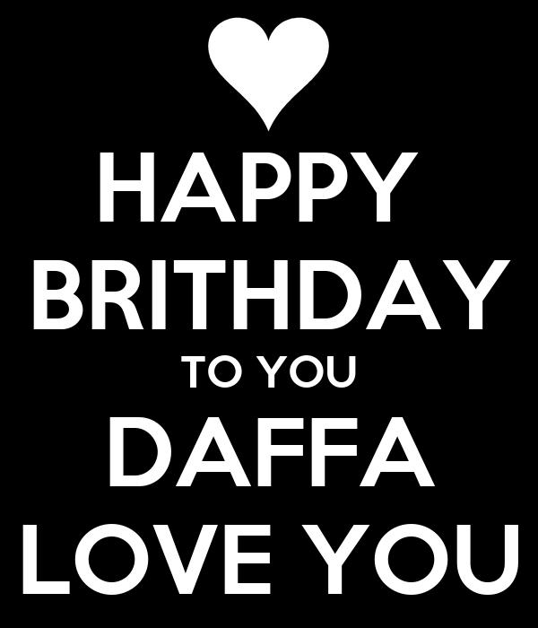 HAPPY  BRITHDAY TO YOU DAFFA LOVE YOU