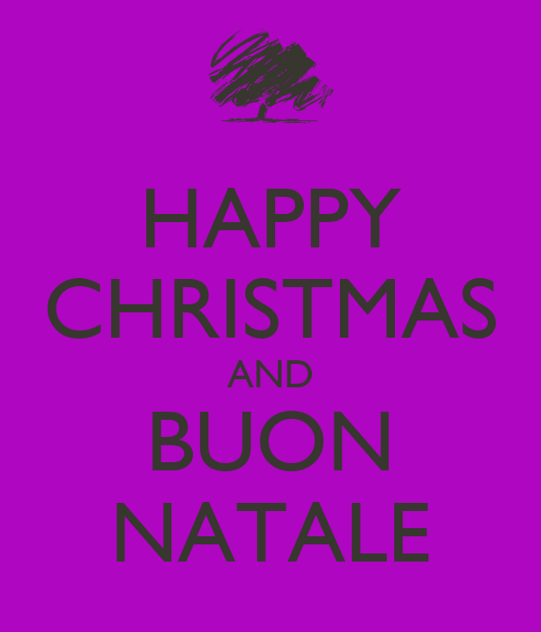 HAPPY CHRISTMAS AND BUON NATALE