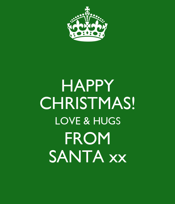 HAPPY CHRISTMAS! LOVE & HUGS FROM SANTA xx
