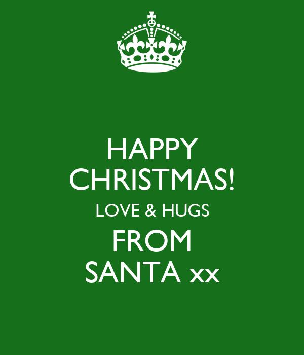 HAPPY CHRISTMAS! LOVE & HUGS FROM SANTA xx