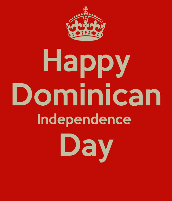 Happy Dominican Independence  Day