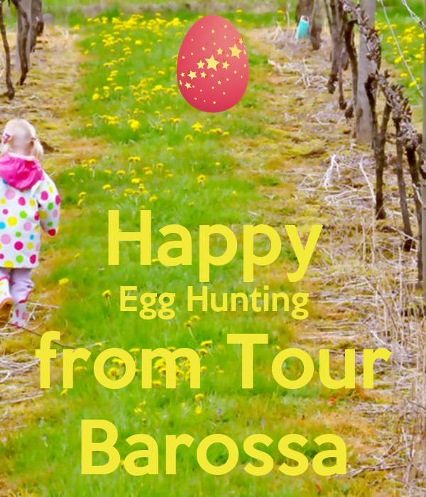 Happy Egg Hunting from Tour Barossa