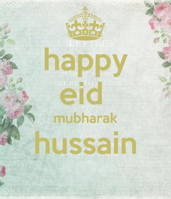 happy eid  mubharak hussain