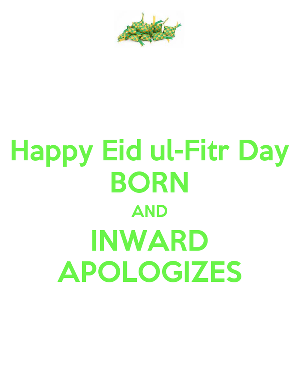 Happy Eid ul-Fitr Day BORN AND INWARD APOLOGIZES