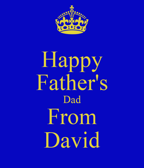 Happy Father's Dad From David