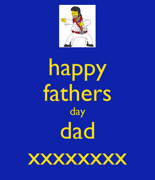 happy fathers day dad xxxxxxxx