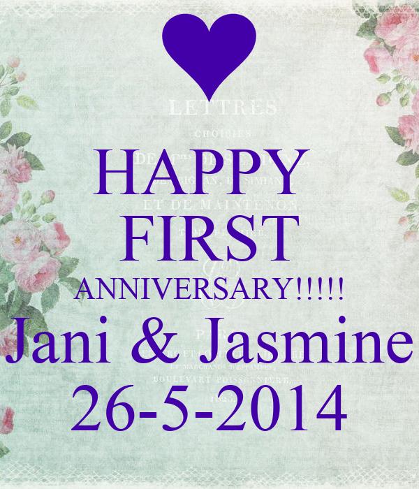 HAPPY  FIRST ANNIVERSARY!!!!! Jani & Jasmine 26-5-2014