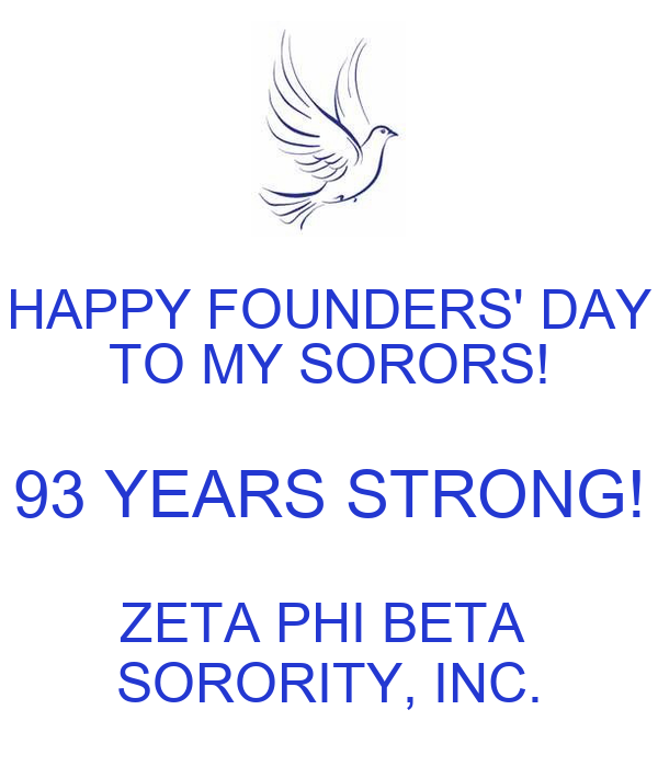 HAPPY FOUNDERS' DAY TO MY SORORS! 93 YEARS STRONG! ZETA PHI BETA  SORORITY, INC.