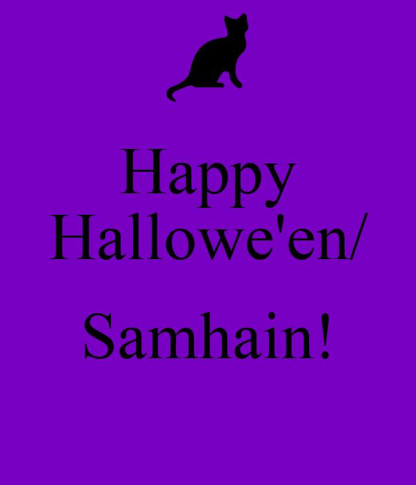 Happy Hallowe'en/  Samhain!