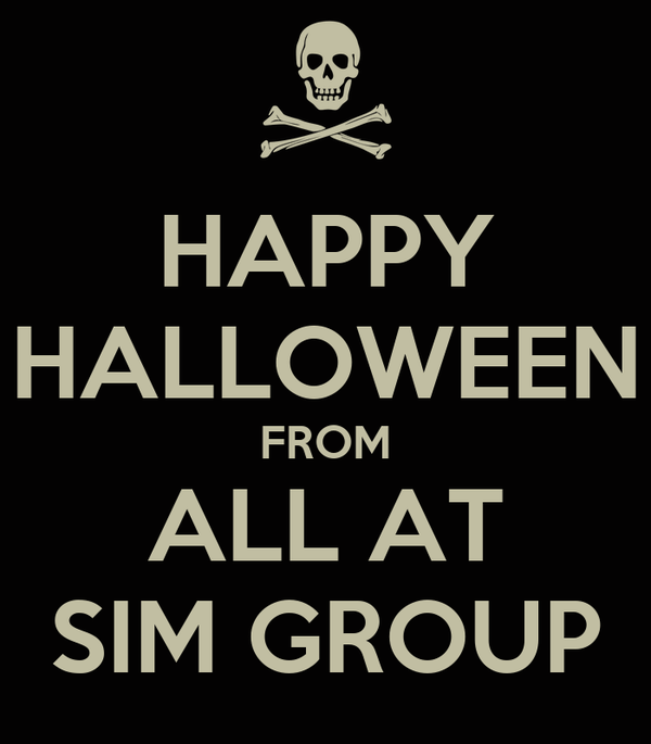 HAPPY HALLOWEEN FROM ALL AT SIM GROUP