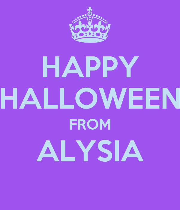 HAPPY HALLOWEEN FROM ALYSIA