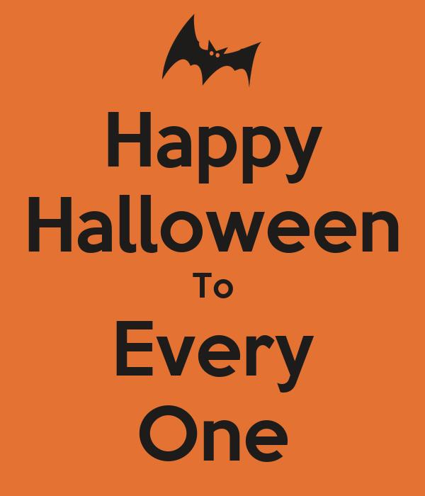 Happy Halloween To Every One