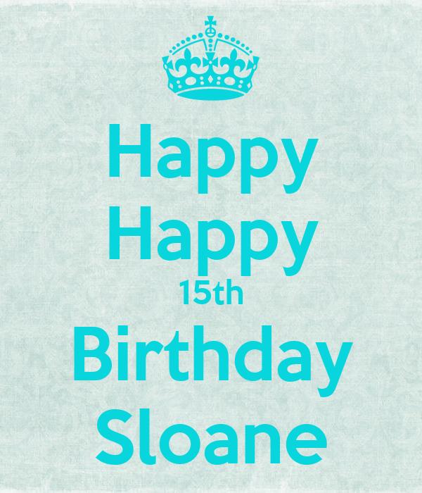 Happy Happy 15th Birthday Sloane