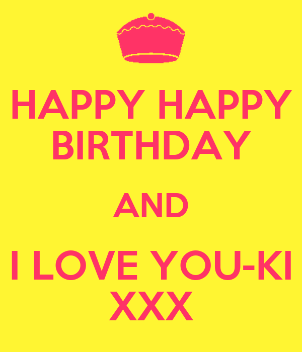 Happy Happy Birthday And I Love You Ki Xxx Poster Sakiko Keep