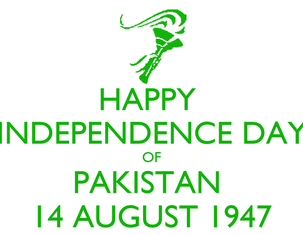 HAPPY  INDEPENDENCE DAY OF PAKISTAN  14 AUGUST 1947