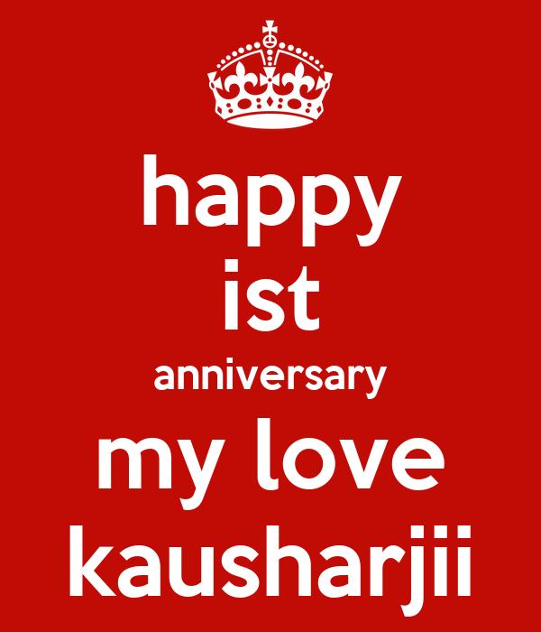 happy ist anniversary my love kausharjii