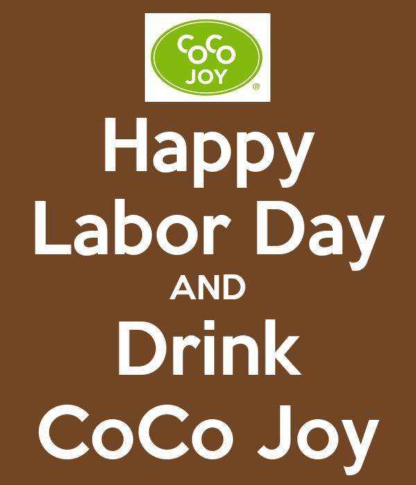 Happy Labor Day AND Drink CoCo Joy