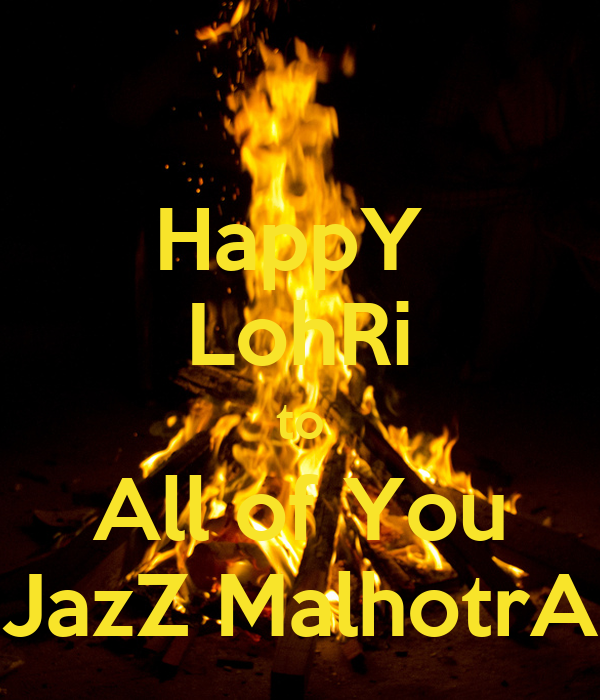 HappY  LohRi to All of You JazZ MalhotrA