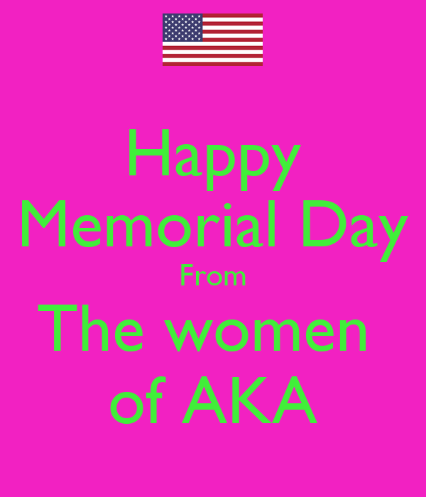 Happy Memorial Day From The women  of AKA