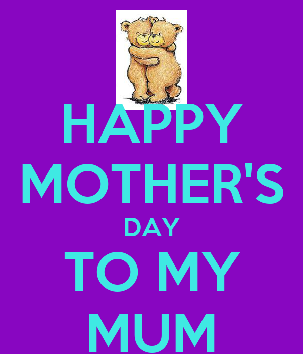 HAPPY MOTHER'S DAY TO MY MUM