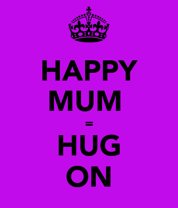 HAPPY MUM  = HUG ON